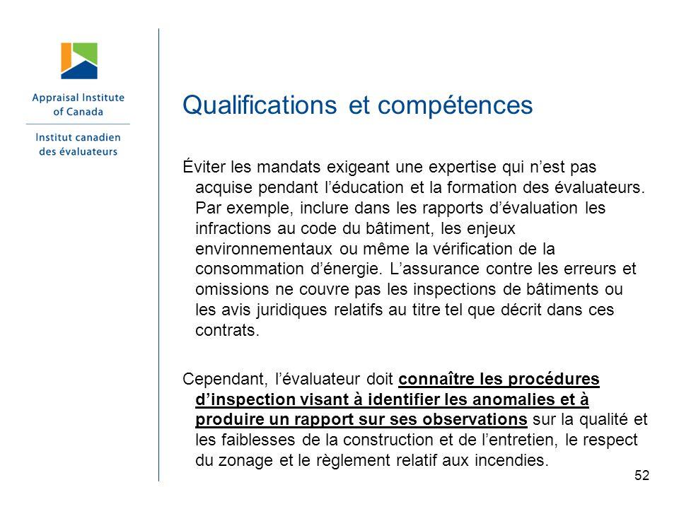 52 Qualifications et compétences Éviter les mandats exigeant une expertise qui nest pas acquise pendant léducation et la formation des évaluateurs. Pa