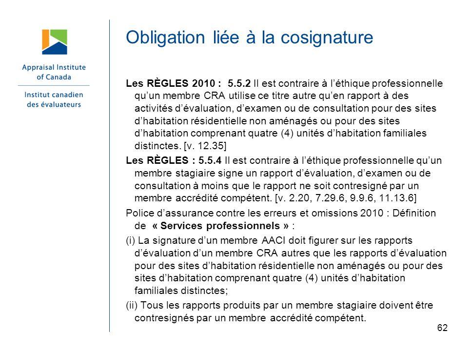Obligation liée à la cosignature Les RÈGLES 2010 : 5.5.2 Il est contraire à léthique professionnelle quun membre CRA utilise ce titre autre quen rappo
