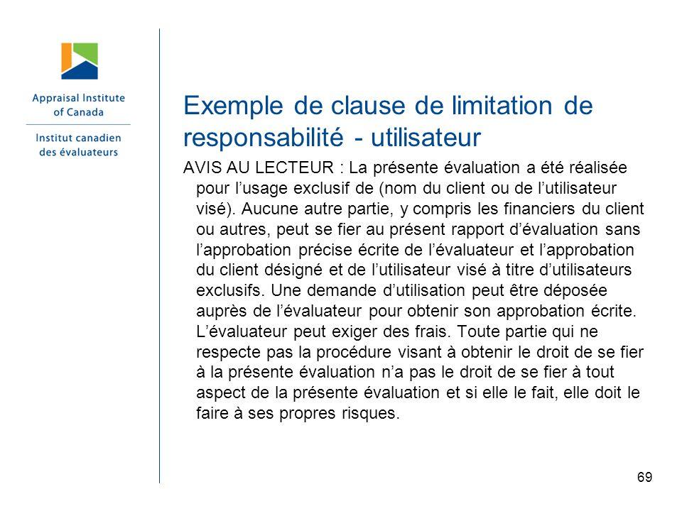 69 Exemple de clause de limitation de responsabilité - utilisateur AVIS AU LECTEUR : La présente évaluation a été réalisée pour lusage exclusif de (no