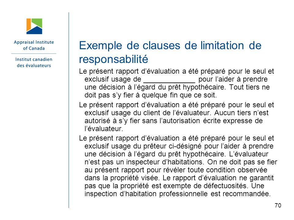 70 Exemple de clauses de limitation de responsabilité Le présent rapport dévaluation a été préparé pour le seul et exclusif usage de _____________ pou