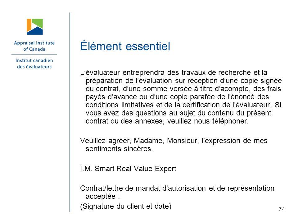 74 Élément essentiel Lévaluateur entreprendra des travaux de recherche et la préparation de lévaluation sur réception dune copie signée du contrat, du