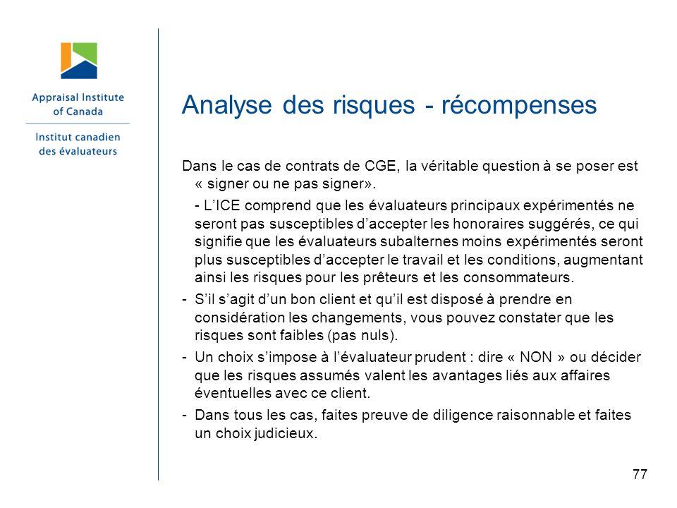 Analyse des risques - récompenses Dans le cas de contrats de CGE, la véritable question à se poser est « signer ou ne pas signer». - LICE comprend que