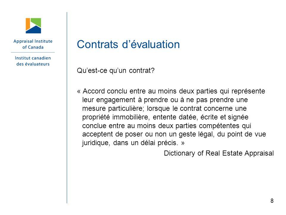 8 Contrats dévaluation Quest-ce quun contrat? « Accord conclu entre au moins deux parties qui représente leur engagement à prendre ou à ne pas prendre