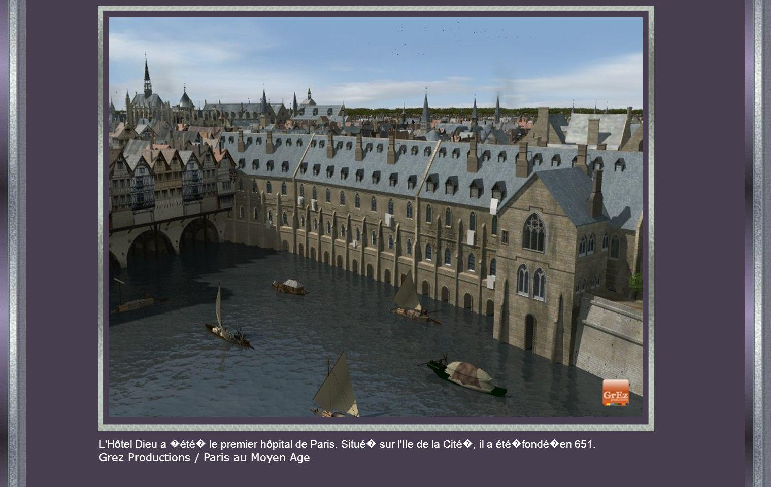L Hôtel Dieu a été le premier hôpital de Paris.Situé sur l Ile de la Cité, il a été fondé en 651.