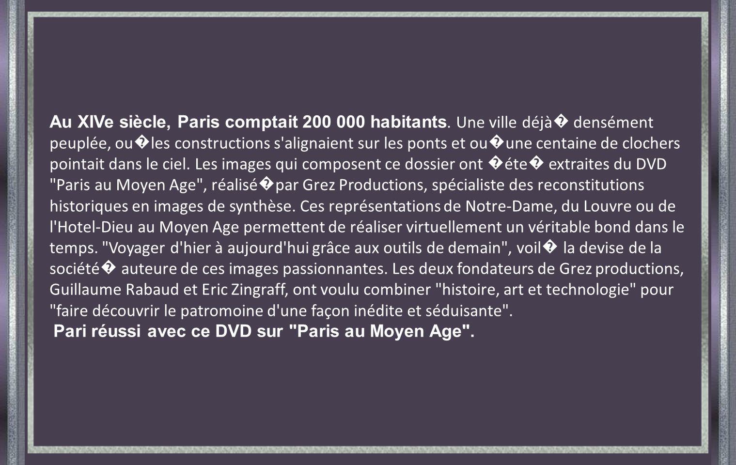 Au XIVe siècle, Paris comptait 200 000 habitants.