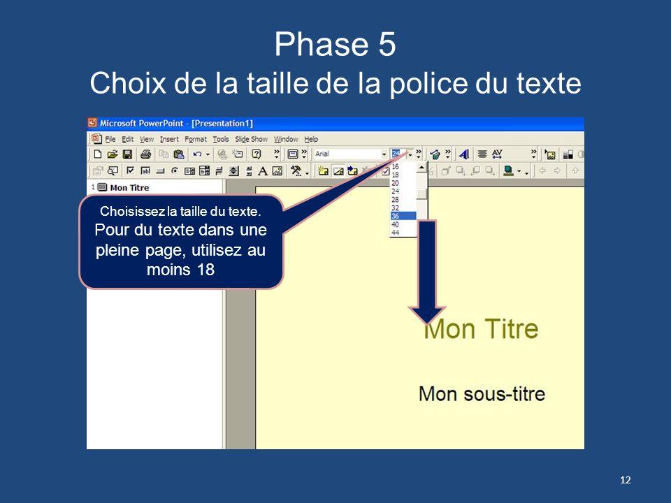 Phase 4 Choix de la police du texte 1- Cliquez pour choisir la police dans le menu déroulant. ARIAL est recommandé 2- Cliquez pour la taille de la pol