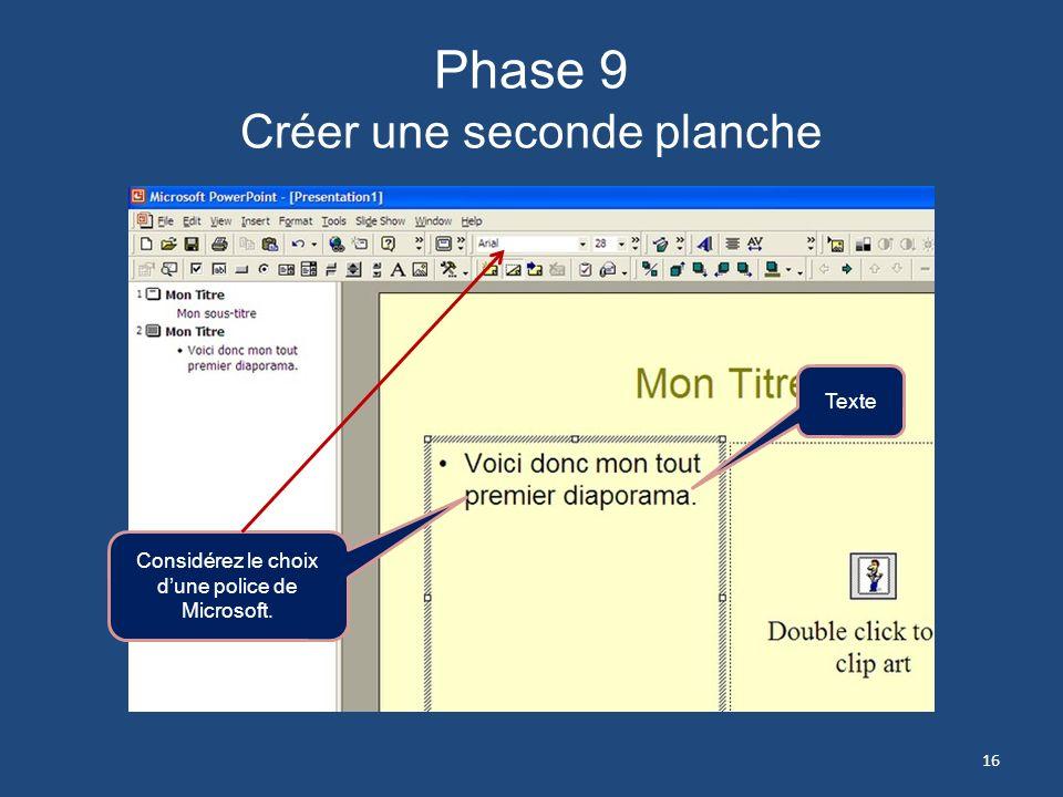 Phase 8 Créer une seconde planche On peut copier/coller le titre de la page daccueil ou lécrire, mais dans ce cas- là il faudra choisir la police à no