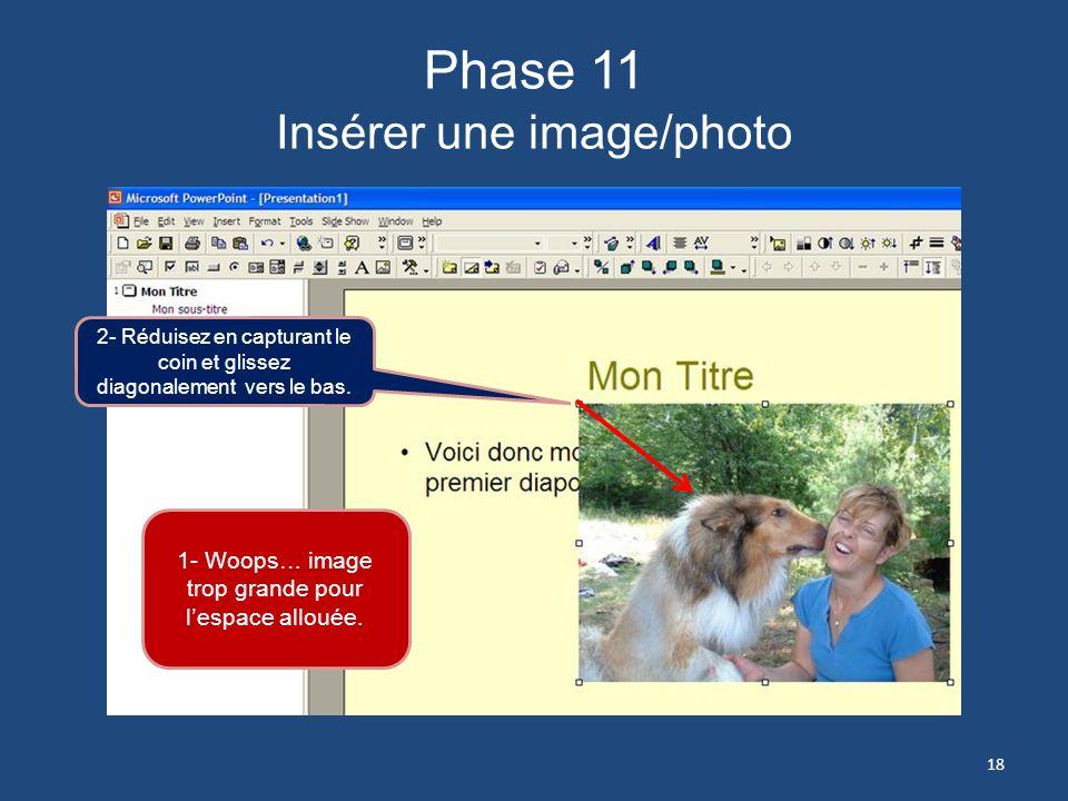 Phase 10 Insérer une image/photo 2- Cliquez sur longlet Insertion 3- Cliquez sur Image/photo 4- Cliquez sur À partir de votre dossier images/photos. C
