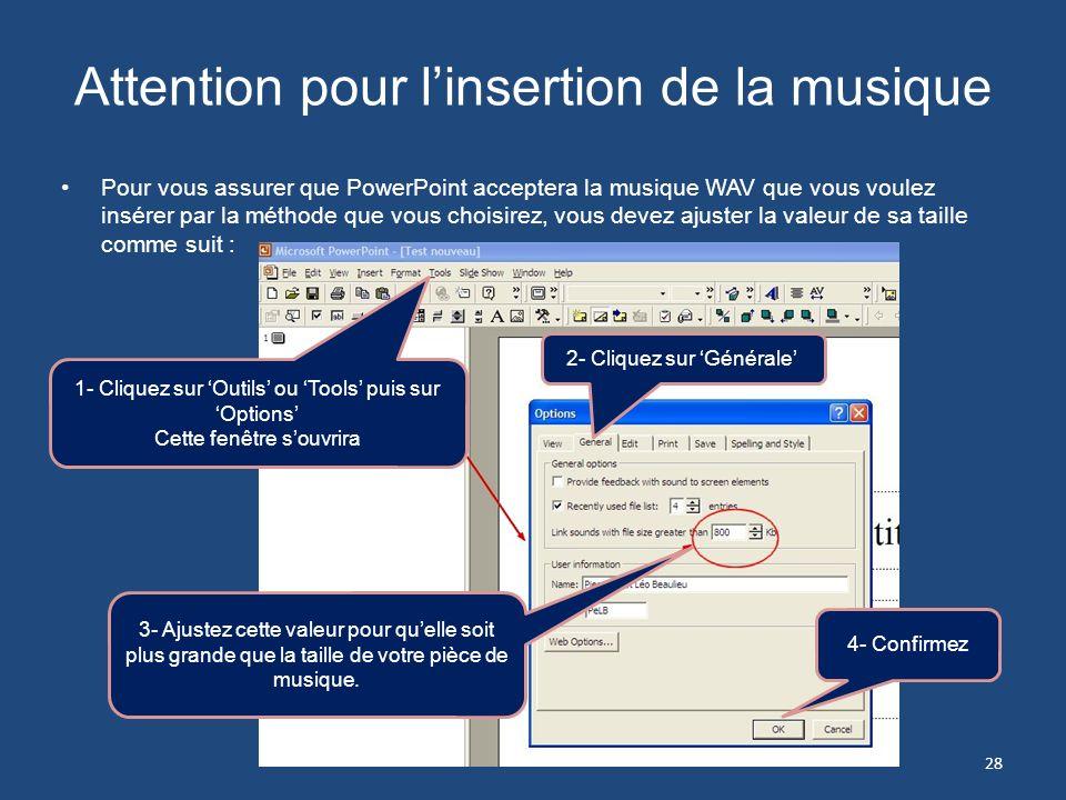 Attention pour linsertion de la musique Microsoft Office 2000 offre deux façons dintroduire une pièce de musique dans un diaporama. La première, qui e