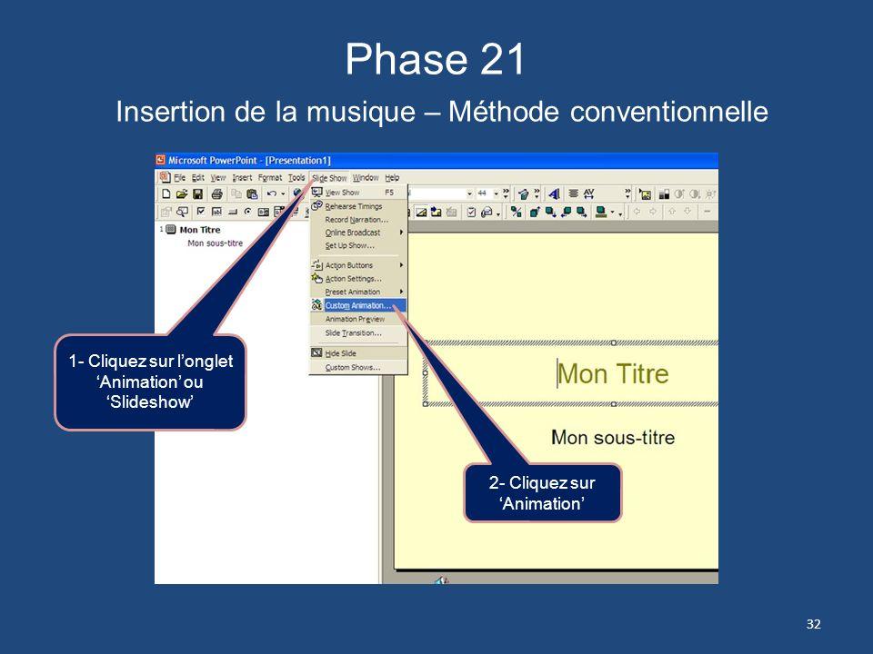 Phase 20 Insertion de la musique – Méthode conventionnelle Une fenêtre apparaitra pour vous demander si vous voulez que la musique démarre automatique