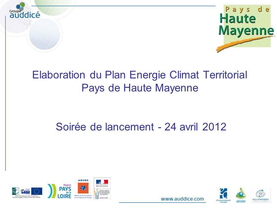 Elaboration du Plan Energie Climat Territorial Pays de Haute Mayenne Soirée de lancement - 24 avril 2012