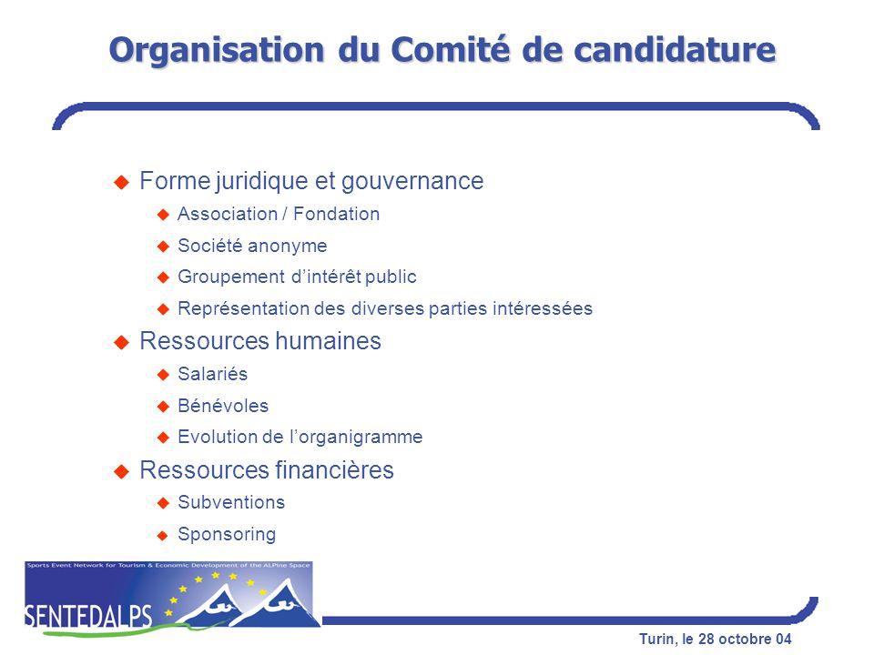 Turin, le 28 octobre 04 Organisation du Comité de candidature u Forme juridique et gouvernance u Association / Fondation u Société anonyme u Groupemen