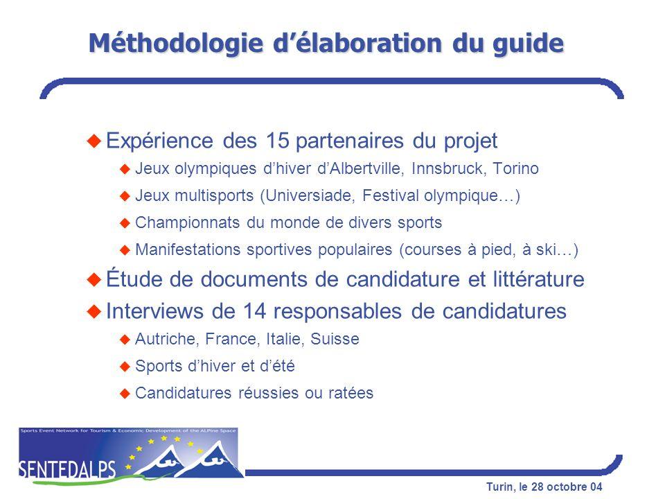 Turin, le 28 octobre 04 Méthodologie délaboration du guide u Expérience des 15 partenaires du projet u Jeux olympiques dhiver dAlbertville, Innsbruck,