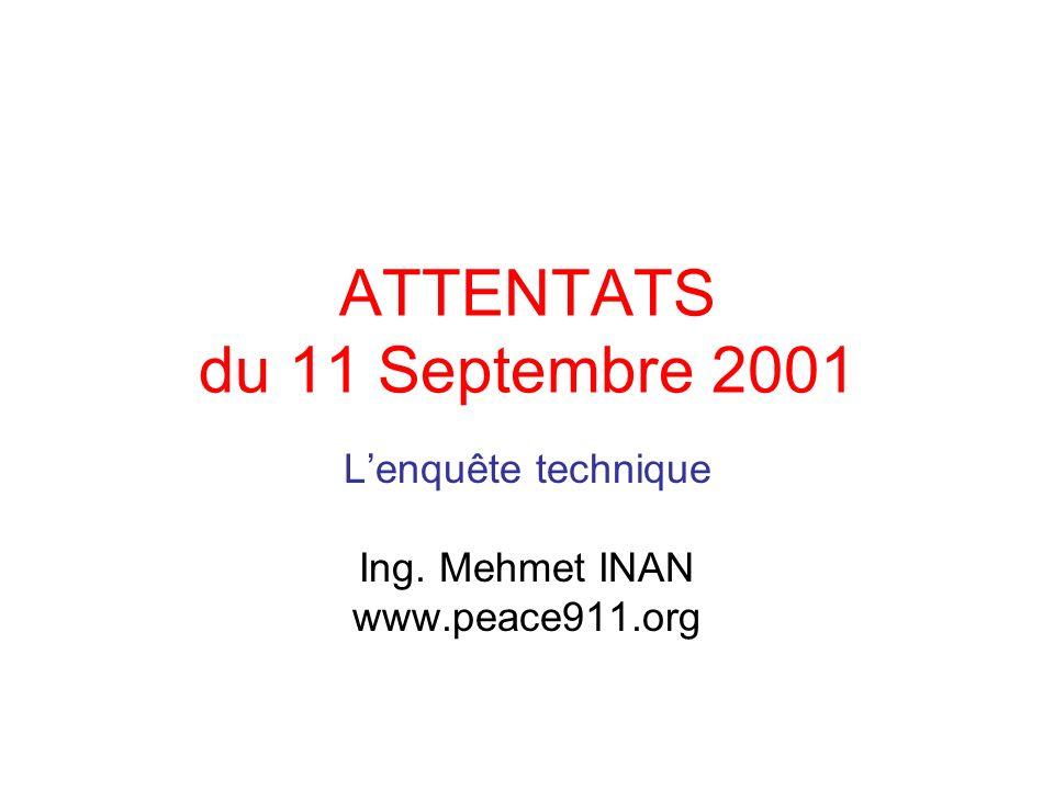 ATTENTATS du 11 Septembre 2001 Lenquête technique Ing. Mehmet INAN www.peace911.org