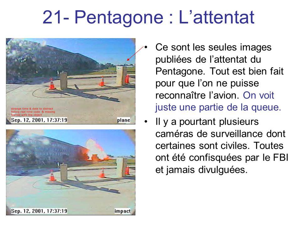 21- Pentagone : Lattentat Ce sont les seules images publiées de lattentat du Pentagone.