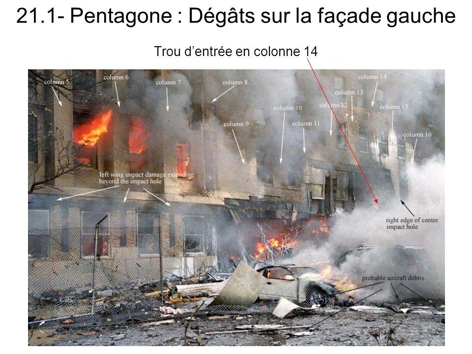 21.1- Pentagone : Dégâts sur la façade gauche Trou dentrée en colonne 14