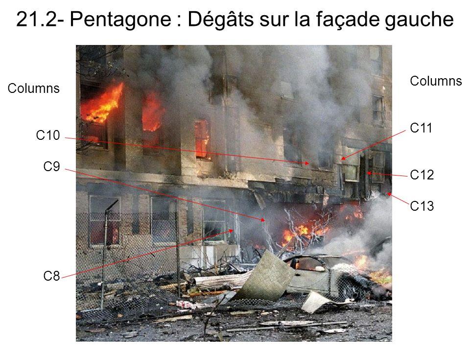 21.2- Pentagone : Dégâts sur la façade gauche Columns C11 C12 C13 Columns C10 C9 C8