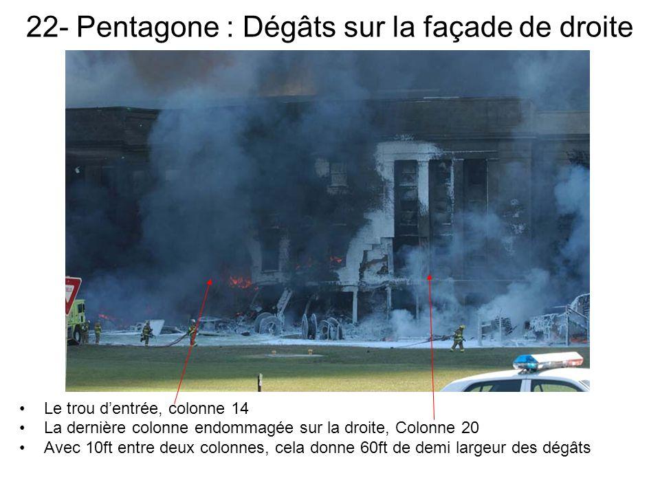 22- Pentagone : Dégâts sur la façade de droite Le trou dentrée, colonne 14 La dernière colonne endommagée sur la droite, Colonne 20 Avec 10ft entre deux colonnes, cela donne 60ft de demi largeur des dégâts