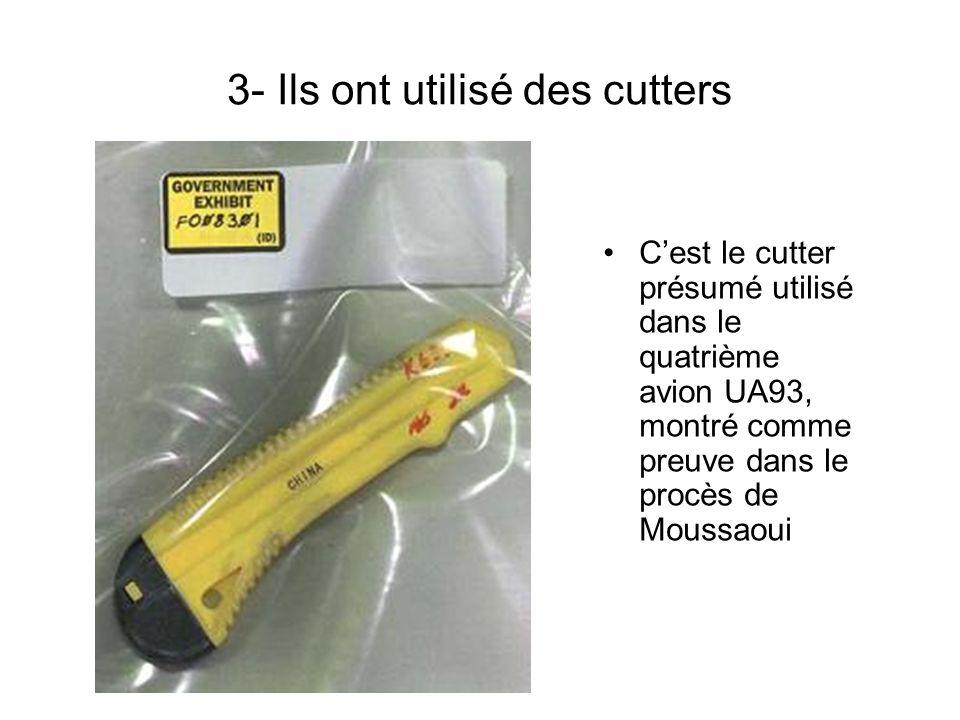 3- Ils ont utilisé des cutters Cest le cutter présumé utilisé dans le quatrième avion UA93, montré comme preuve dans le procès de Moussaoui