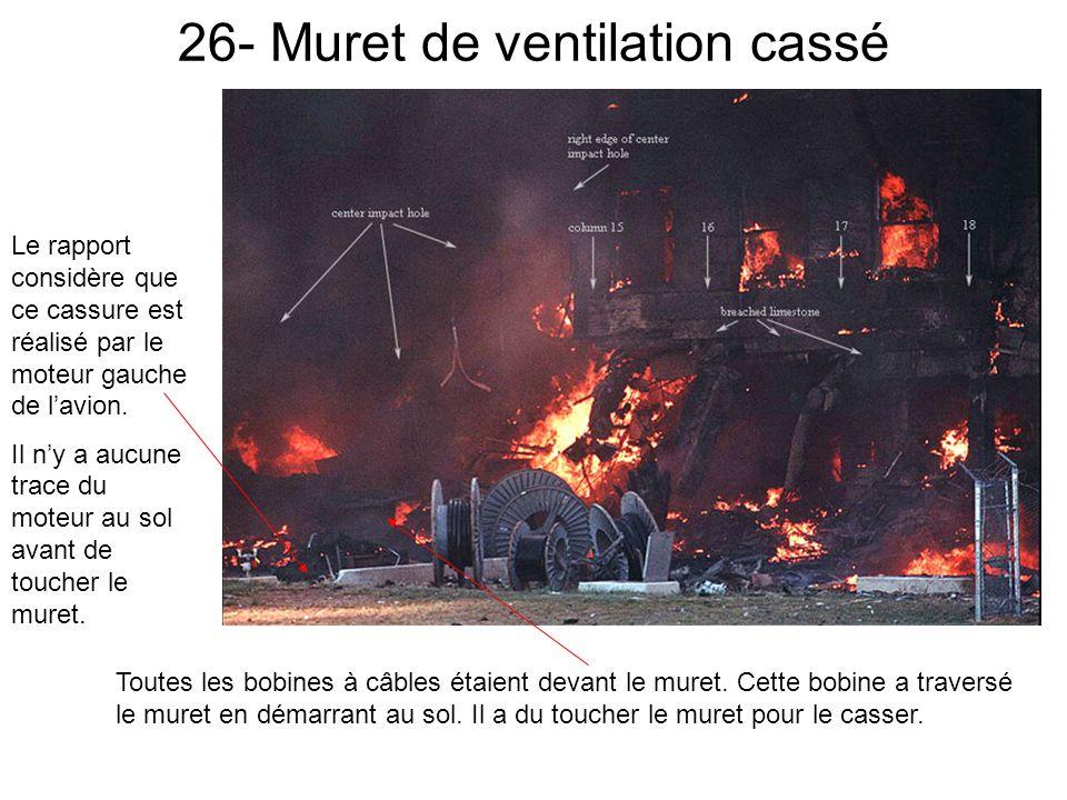 26- Muret de ventilation cassé Le rapport considère que ce cassure est réalisé par le moteur gauche de lavion.