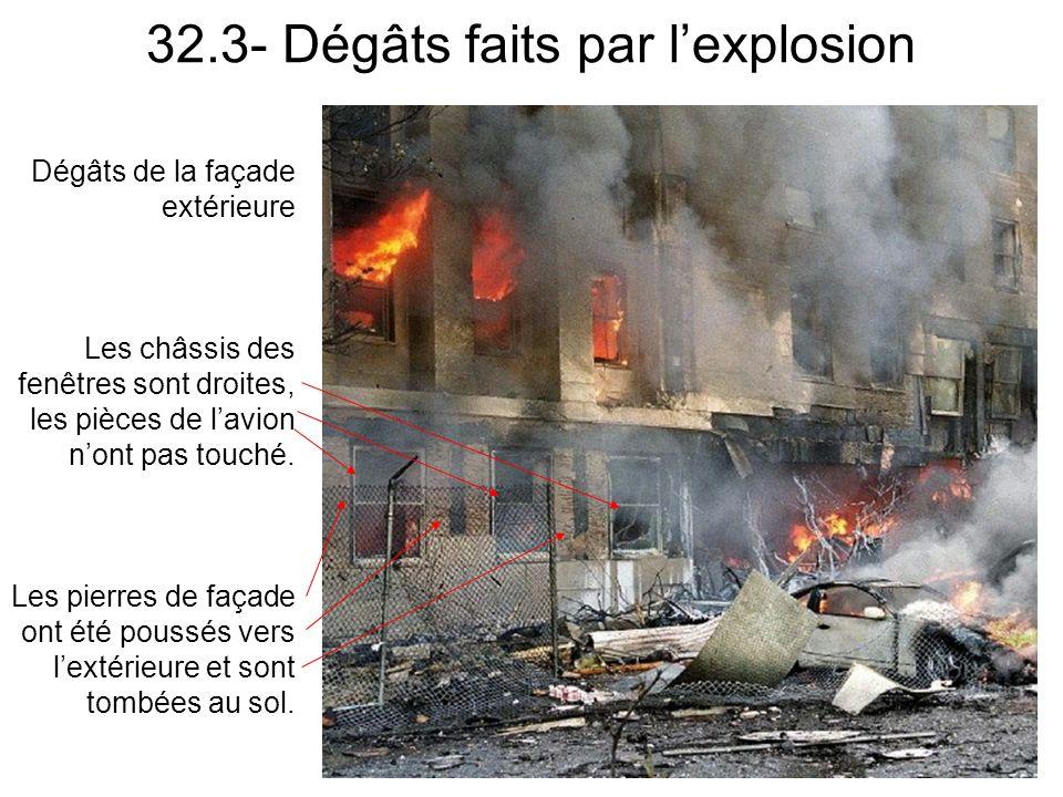 32.3- Dégâts faits par lexplosion Dégâts de la façade extérieure Les châssis des fenêtres sont droites, les pièces de lavion nont pas touché.