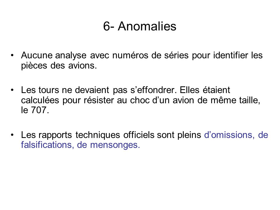 6- Anomalies Aucune analyse avec numéros de séries pour identifier les pièces des avions.