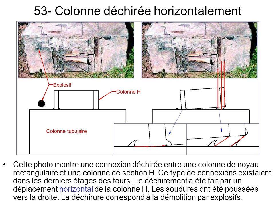 53- Colonne déchirée horizontalement Cette photo montre une connexion déchirée entre une colonne de noyau rectangulaire et une colonne de section H.