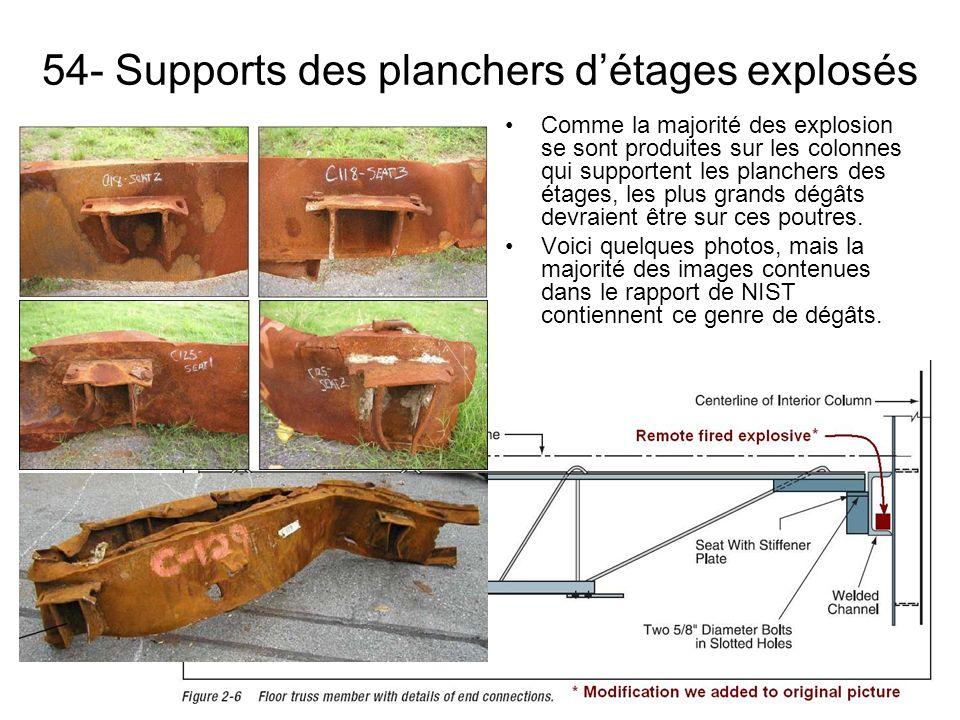 54- Supports des planchers détages explosés Comme la majorité des explosion se sont produites sur les colonnes qui supportent les planchers des étages, les plus grands dégâts devraient être sur ces poutres.