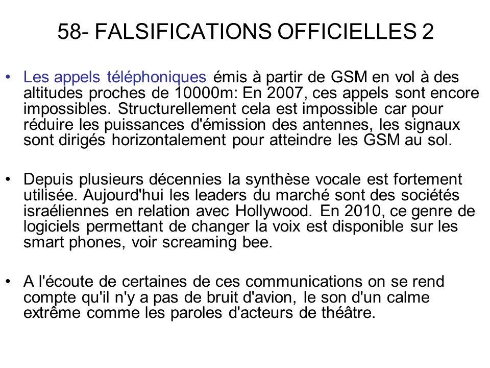 58- FALSIFICATIONS OFFICIELLES 2 Les appels téléphoniques émis à partir de GSM en vol à des altitudes proches de 10000m: En 2007, ces appels sont encore impossibles.