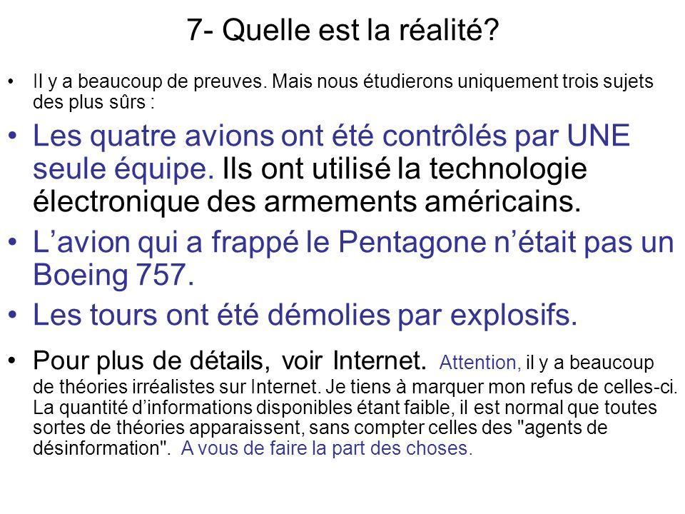 7- Quelle est la réalité.Il y a beaucoup de preuves.