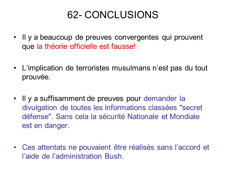 62- CONCLUSIONS Il y a beaucoup de preuves convergentes qui prouvent que la théorie officielle est fausse.