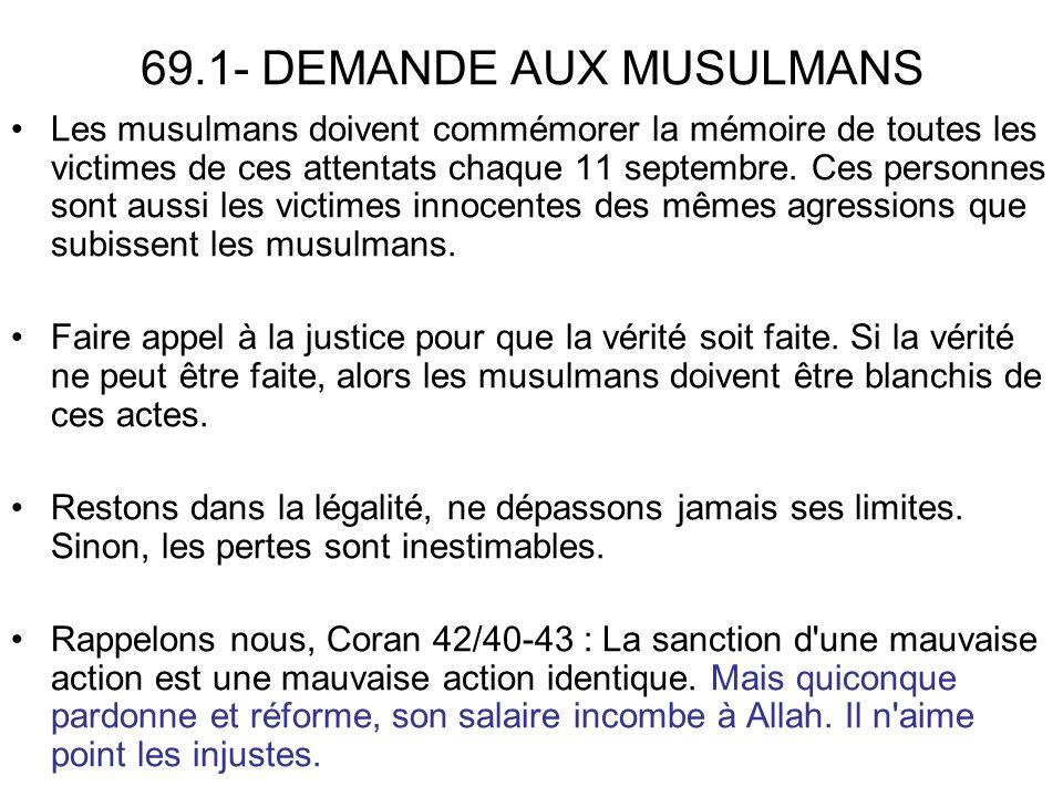 69.1- DEMANDE AUX MUSULMANS Les musulmans doivent commémorer la mémoire de toutes les victimes de ces attentats chaque 11 septembre.