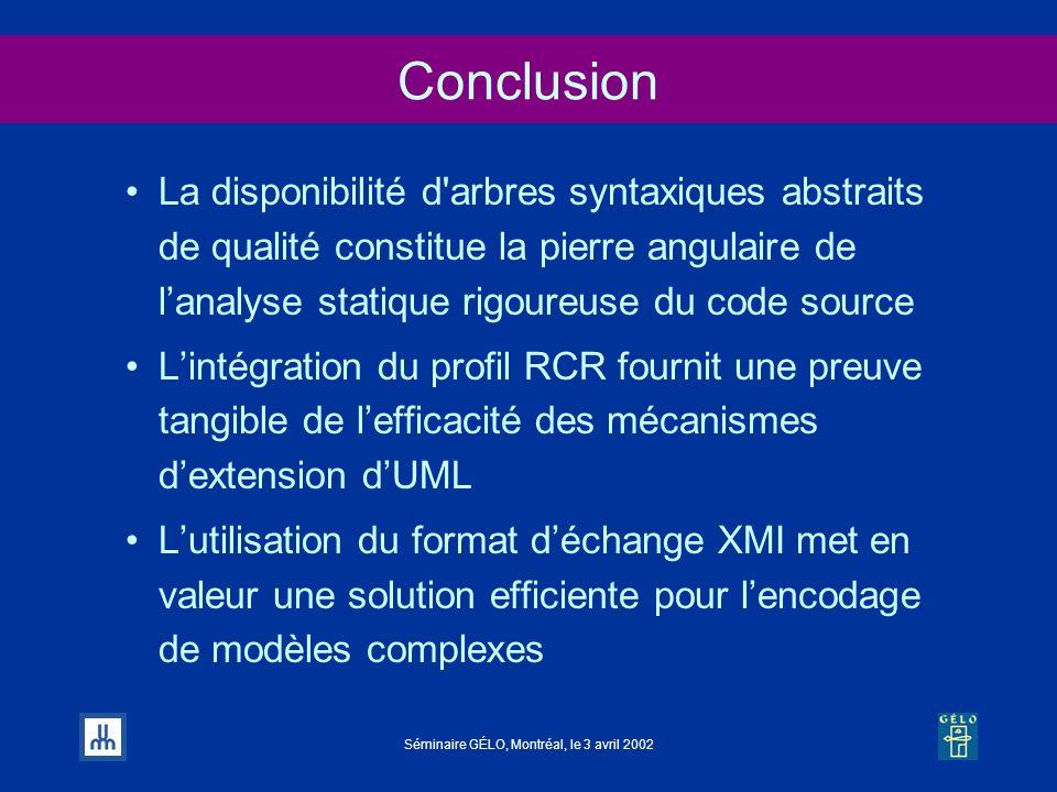 Séminaire GÉLO, Montréal, le 3 avril 2002 Conclusion La disponibilité d'arbres syntaxiques abstraits de qualité constitue la pierre angulaire de lanal
