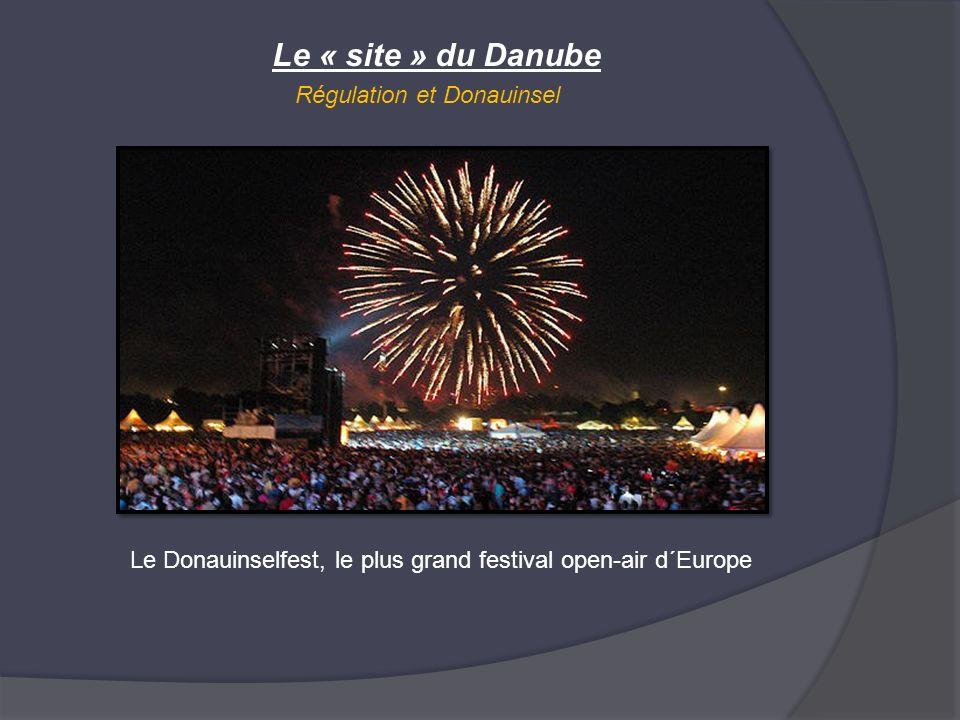 Le « site » du Danube Régulation et Donauinsel Le Donauinselfest, le plus grand festival open-air d´Europe