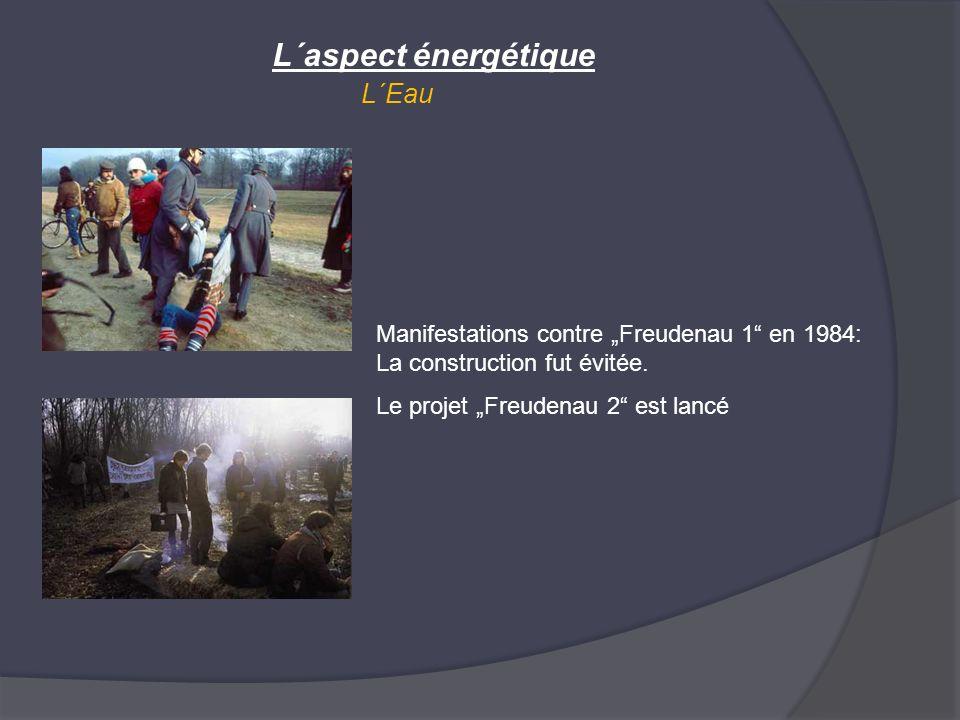 L´aspect énergétique L´Eau Manifestations contre Freudenau 1 en 1984: La construction fut évitée. Le projet Freudenau 2 est lancé