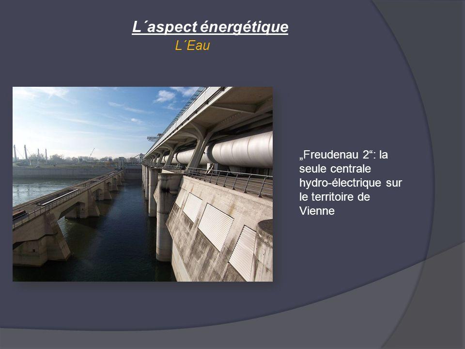 L´Eau L´aspect énergétique Freudenau 2: la seule centrale hydro-électrique sur le territoire de Vienne