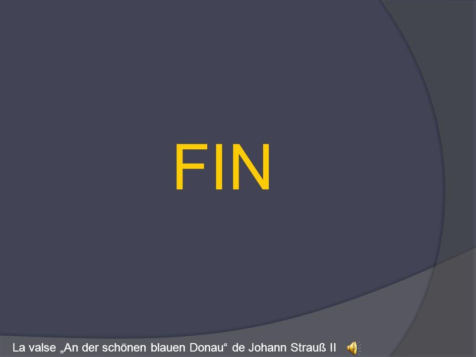FIN La valse An der schönen blauen Donau de Johann Strauß II