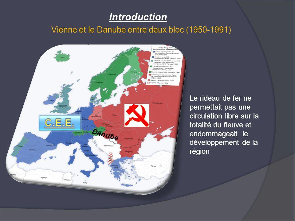 Vienne et le Danube entre deux bloc (1950-1991) Introduction Le rideau de fer ne permettait pas une circulation libre sur la totalité du fleuve et end