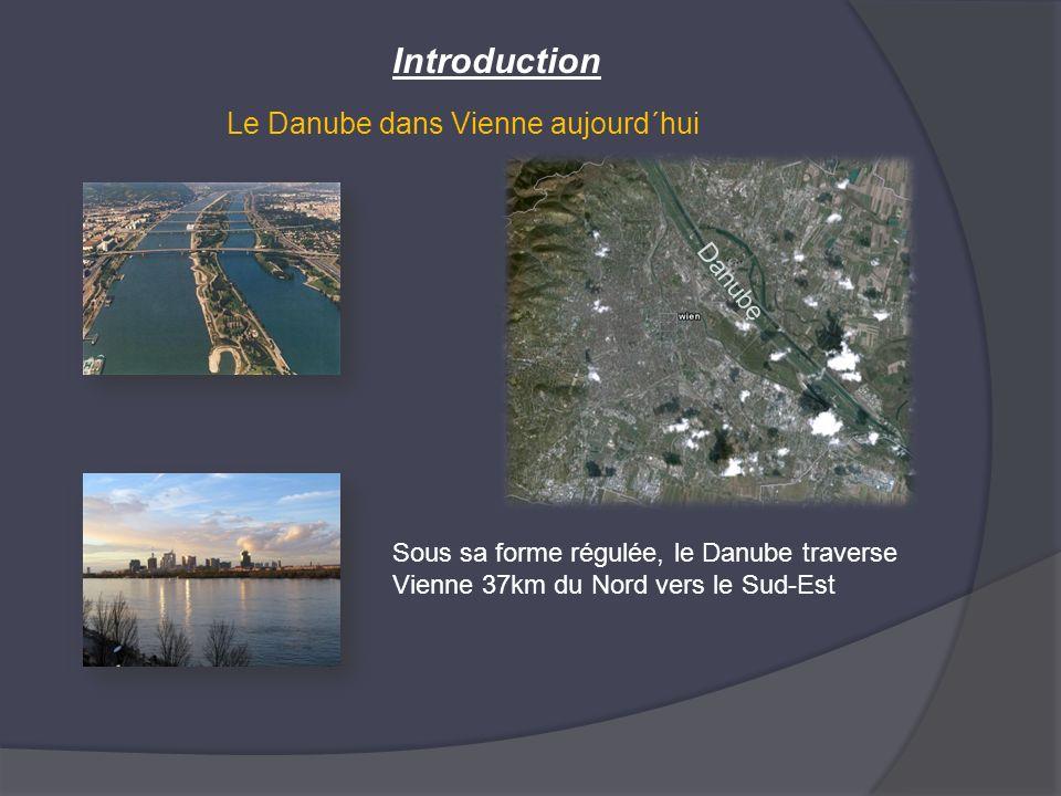 Introduction Le Danube dans Vienne aujourd´hui Danube Sous sa forme régulée, le Danube traverse Vienne 37km du Nord vers le Sud-Est