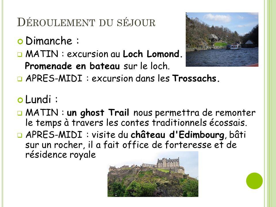 D ÉROULEMENT DU SÉJOUR Dimanche : MATIN : excursion au Loch Lomond.