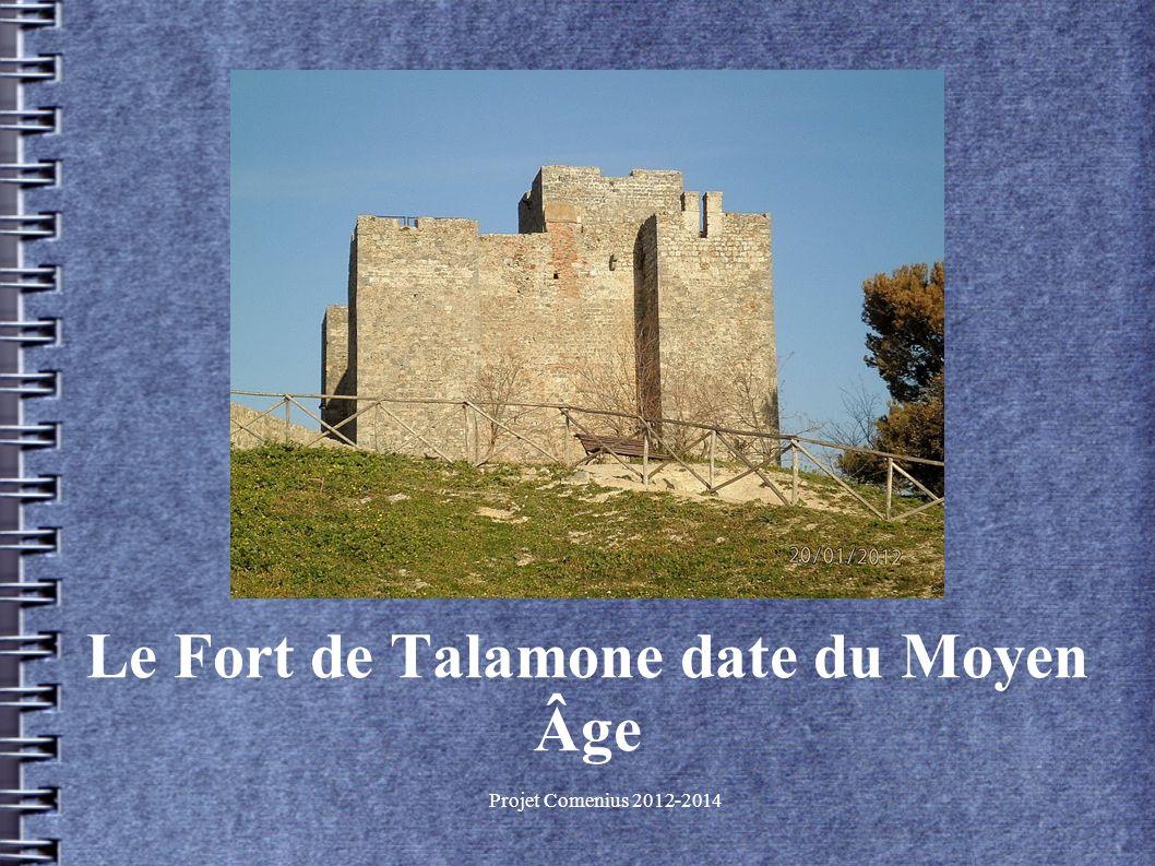 Projet Comenius 2012-2014 Le Fort de Talamone date du Moyen Âge