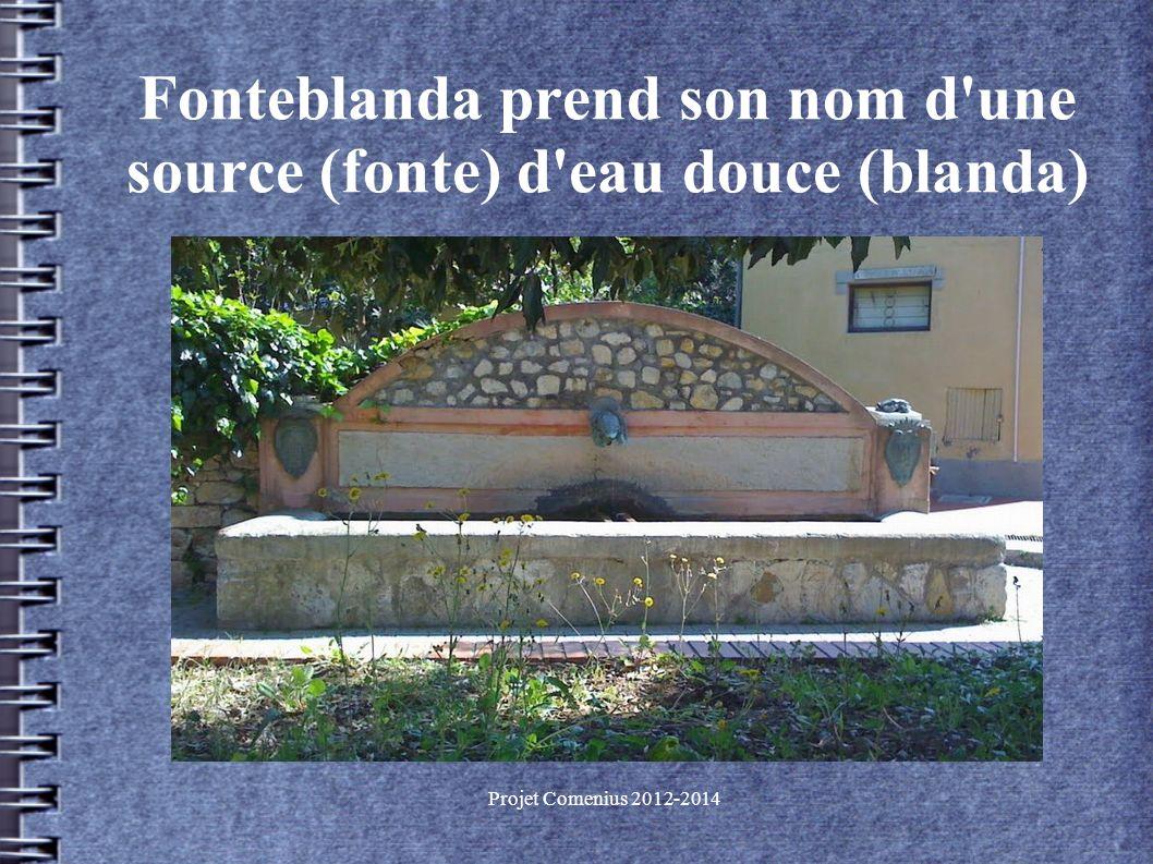 Projet Comenius 2012-2014 Fonteblanda prend son nom d une source (fonte) d eau douce (blanda)