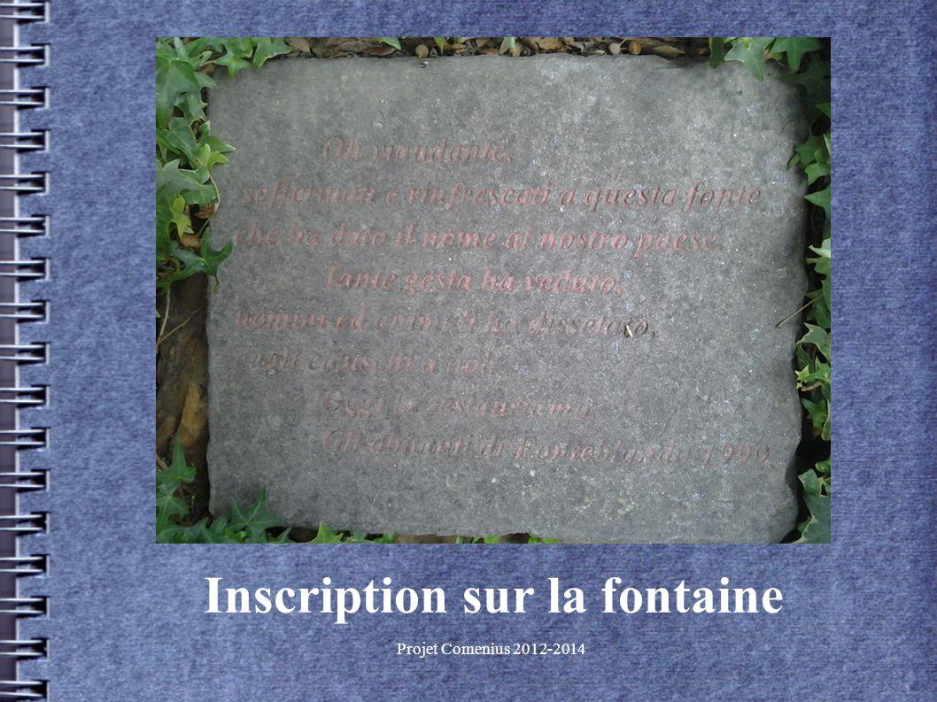Projet Comenius 2012-2014 Inscription sur la fontaine