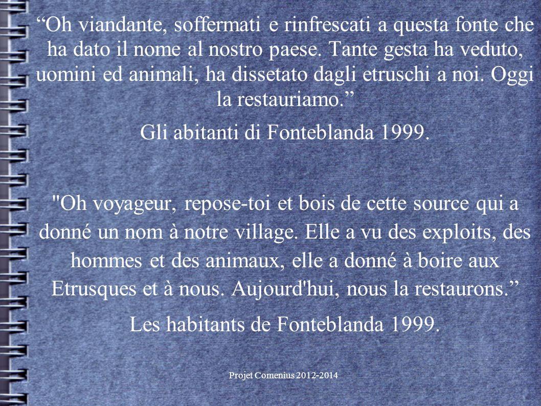 Projet Comenius 2012-2014 Oh viandante, soffermati e rinfrescati a questa fonte che ha dato il nome al nostro paese.
