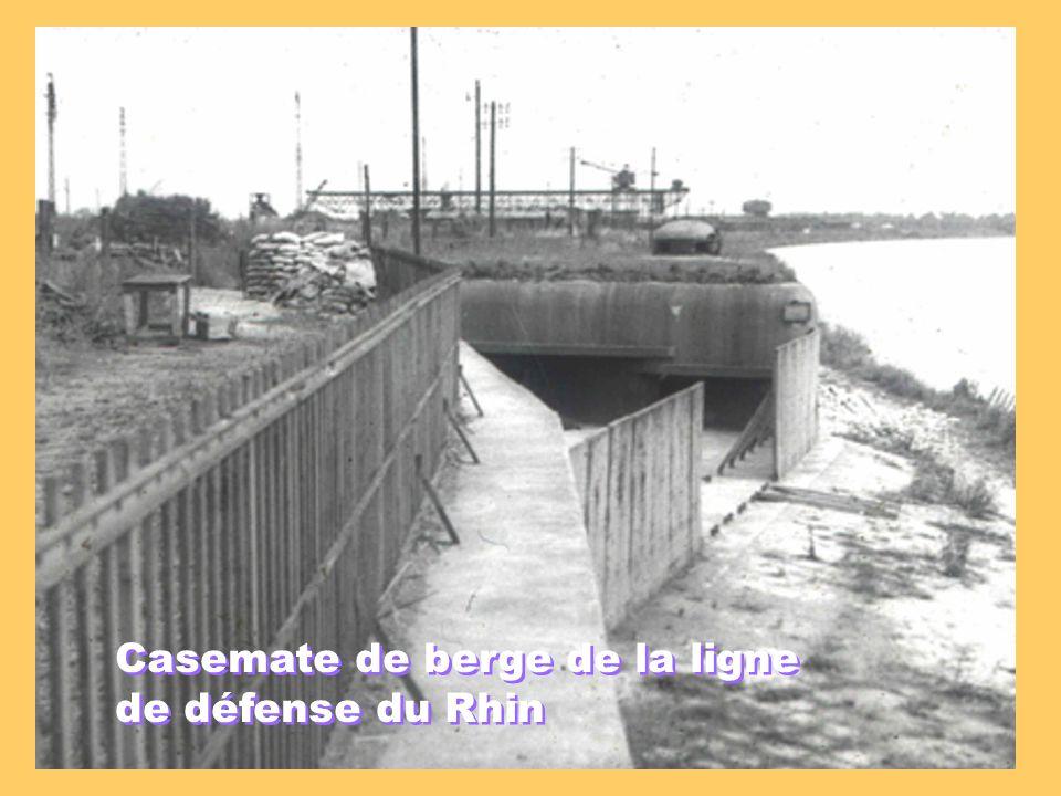Casemate de berge de la ligne de défense du Rhin Casemate de berge de la ligne de défense du Rhin