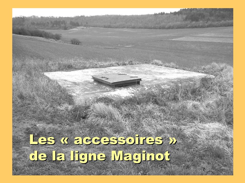 Les « accessoires » de la ligne Maginot Les « accessoires » de la ligne Maginot