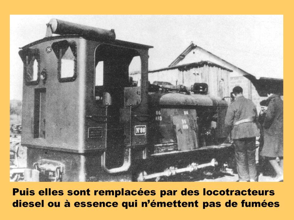 Puis elles sont remplacées par des locotracteurs diesel ou à essence qui némettent pas de fumées