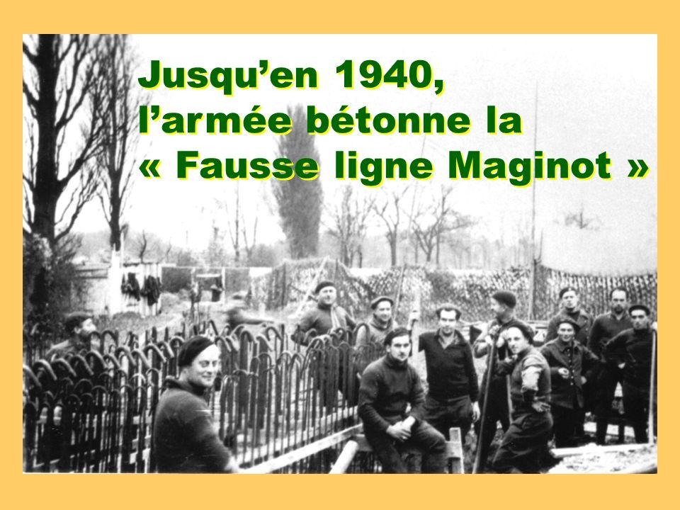 Jusquen 1940, larmée bétonne la « Fausse ligne Maginot » Jusquen 1940, larmée bétonne la « Fausse ligne Maginot »