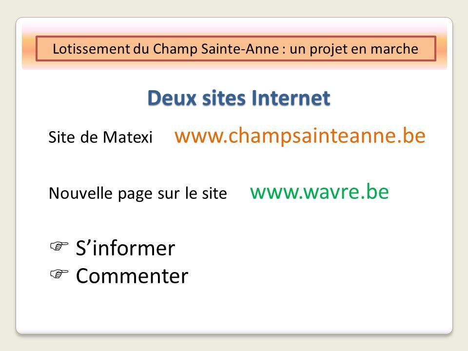 Deux sites Internet Site de Matexi www.champsainteanne.be Nouvelle page sur le site www.wavre.be Sinformer Commenter Lotissement du Champ Sainte-Anne : un projet en marche