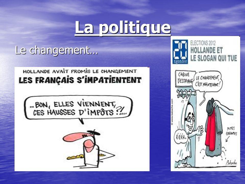 La politique Le changement…